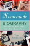 Homemade Biography, Tom Zoellner, 0312348312