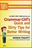 Grammar Girl's Quick and Dirty Tips for Better Writing, Mignon Fogarty, 0805088318
