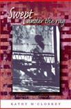 Swept under the Rug : A Hidden History of Navajo Weaving, M'Closkey, Kathy, 0826328318
