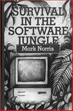 Survival in the Software Jungle, Norris, Mark, 0890068313