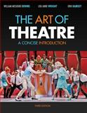 The Art of Theatre : A Concise Introduction, Downs and Wright, 1111348316