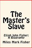 The Master's Slave, Miles Mark Fisher, 1450548318