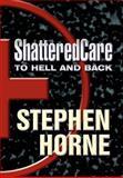 Shatteredcare, Stephen Horne, 1462668313