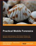 Practical Mobile Forensics, Satish Bommisetty and Rohit Tamma, 1783288310