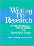 Writing up Research : Experimental Research Report Writing for Students of English, Weissburg, Robert and Buker, Suzanne, 0139708316