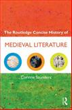 Concise History of Medieval Literature, Corinne Saunders, 0415608317