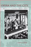 Opera and the City, Andrea Goldman, 0804778310