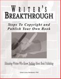 Writers Breakthrough : Steps to Copyrighting and Publishing Your Own Book, Grace LaJoy, Ph.D. Henderson, 0974758310