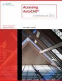 Accessing AUTOCAD Architecture 2012, Wyatt, William G., 111164831X