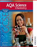 NEW AQA Science: GCSE Chemistry Revision Guide, John Scottow, 1408508311