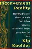 Inconvenient Reality, Kip Koehler, 1478358319