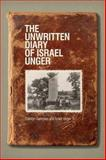 The Unwritten Diary of Israel Unger, Gammon, Carolyn and Unger, Israel, 1554588316