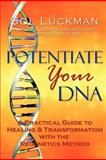 Potentiate Your Dna, Sol Luckman, 0982598319