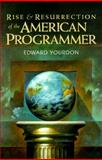 The Rise and Resurrection of the American Programmer, Yourdon, Edward, 013121831X