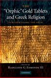 The 'Orphic' Gold Tablets and Greek Religion : Further along the Path, , 0521518318