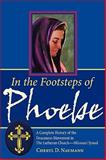 In the Footsteps of Phoebe a Complete History of the Deaconess Movement in the Lutheran Church Missouri Synod
