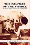 The Politics of the Visible in Asian North American Narratives 9780802088314