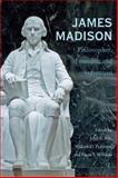 James Madison : Philosopher, Founder, and Statesman, , 0821418319