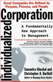 Individualized Corporation, Christopher A. Bartlett and Sumantra Ghoshal, 0887308317