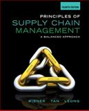 Principles of Supply Chain Management : A Balanced Approach, Wisner, Joel D. and Tan, Keah-Choon, 1285428315