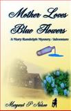 Mother Loves Blue Flowers, Margaret Nelson, 1495238318