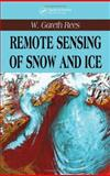 Remote Sensing of Snow and Ice, Rees, W. Gareth, 0415298318
