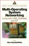 Multi-Operating System Networking : Living with UNIX, NetWare, and NT, Rajagopal, Raj, 0849398312