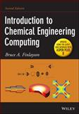 Introduction to Chemical Engineering Computing, Finlayson, Bruce A., 1118888316