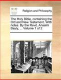 The Holy Bible, Containing the Old and New Testament with Notes by the Revd Anselm Bayly, See Notes Multiple Contributors, 1170338313
