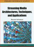 Streaming Media Architectures, Techniques, and Applications : Recent Advances, Ce Zhu, 161692831X