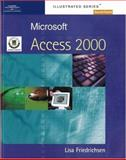 Microsoft Access 2000 - Illustrated Second Course : European Edition, Friedrichsen, Lisa, 1861528310