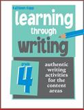 Learning through Writing : Authentic Writing Activities for the Content Areas: Grade 4, Kopp, Kathleen, 1934338311