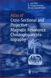 Atlas of Cross-Sectional and Projective MR Cholangiopancreatography : A Teaching File, Van Hoe, L. and Vanbeckevoort, D., 3540638318