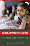 Same, Different, Equal : Rethinking Single-Sex Schooling, Salomone, Rosemary C., 0300108311