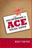 English Grammar to Ace Biblical Hebrew, Van Pelt, Miles V., 0310318319