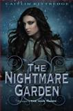 The Nightmare Garden: the Iron Codex Book Two, Caitlin Kittredge, 0385738315