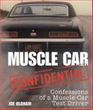 Muscle Car Confidential, Joe Oldham, 0760328315