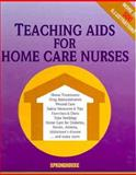 Teaching Aids for Home Care Nurses, Springhouse Publishing Company Staff, 0874348315