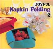 Joyful Napkin Folding, Froebel Kan Editorial Group Staff, 0893468312