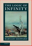 The Logic of Infinity, Sheppard, Barnaby, 1107058317