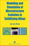 Modeling and Simulation of Microstructure Evolution  in Solidifying Alloys, Nastac, Laurentiu, 1402078315