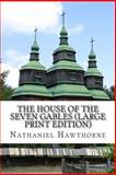 The House of the Seven Gables, Nathaniel Hawthorne, 1484018311
