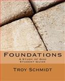 Foundations: a Study of God (S), Troy Schmidt, 149354831X
