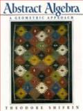 Abstract Algebra : A Geometric Approach, Shifrin, Theodore, 0133198316