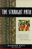 Straight Path : A Story of Healing and Transformation in Fiji, Katz, Richard, 0201408317