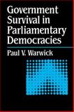 Government Survival in Parliamentary Regimes, Warwick, Paul, 0521038316