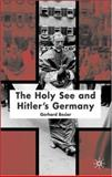 The Holy See and Hitler's Germany, Besier, Gerhard and Piombo, Francesca, 1403988315