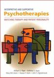 Interpretive and Supportive Psychotherapies : Matching Therapy and Patient Personality, Piper, William E. and Joyce, Anthony S., 1557988315