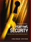 Windows Internet Security : Protecting Your Critical Data, Peikari, Cyrus and Fogie, Seth, 0130428310