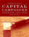 Capital Campaigns : Strategies That Work, Kihlstedt, Andrea, 0763758310